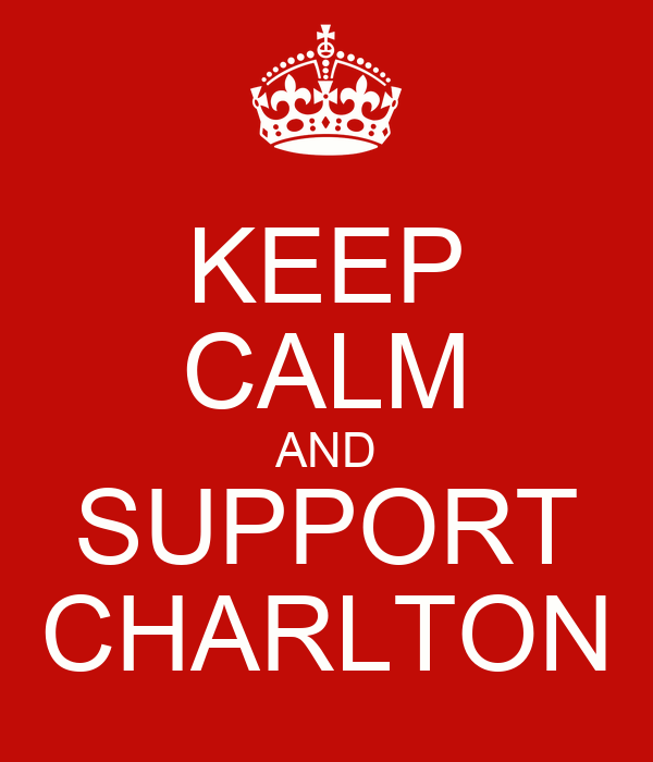 KEEP CALM AND SUPPORT CHARLTON