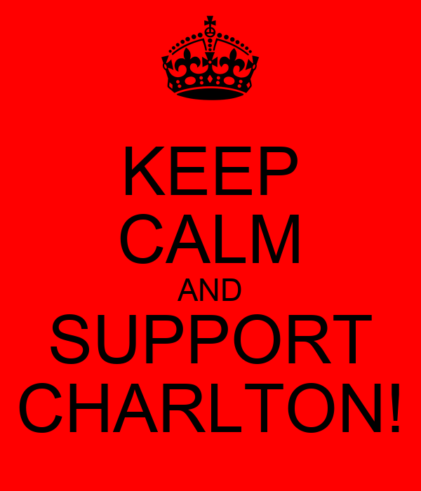 KEEP CALM AND SUPPORT CHARLTON!