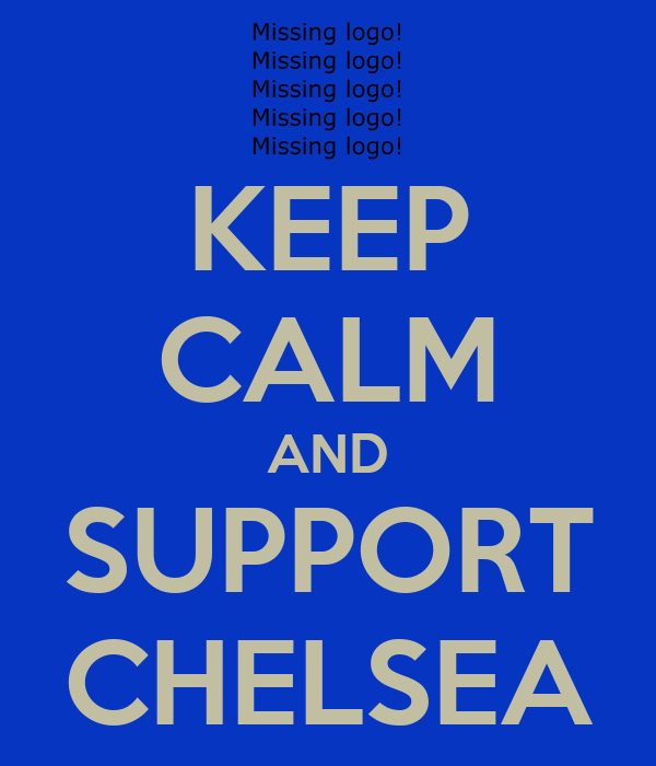 KEEP CALM AND SUPPORT CHELSEA