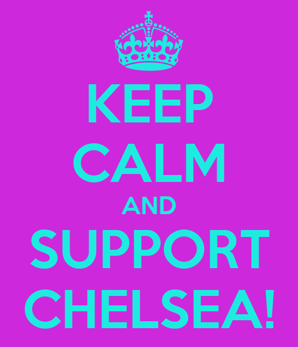 KEEP CALM AND SUPPORT CHELSEA!
