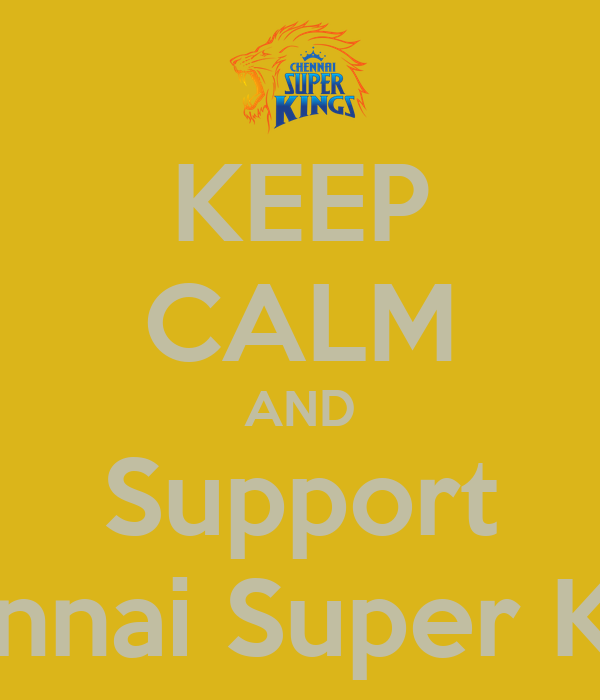 KEEP CALM AND Support Chennai Super Kings
