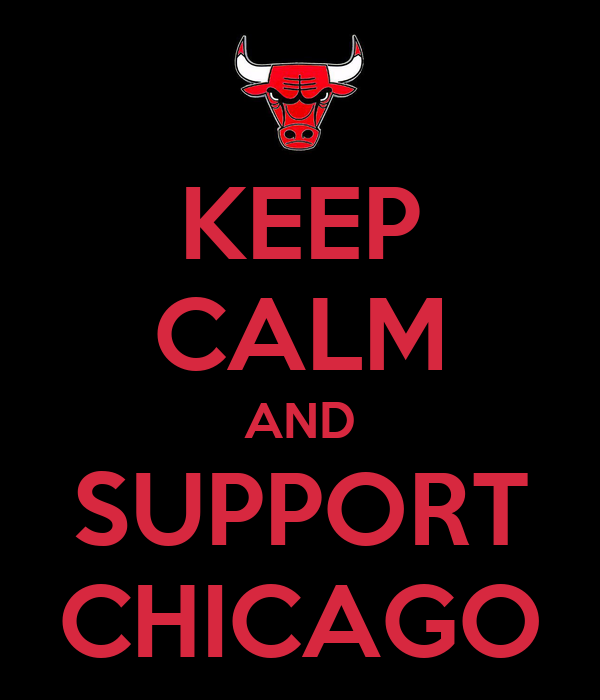 KEEP CALM AND SUPPORT CHICAGO