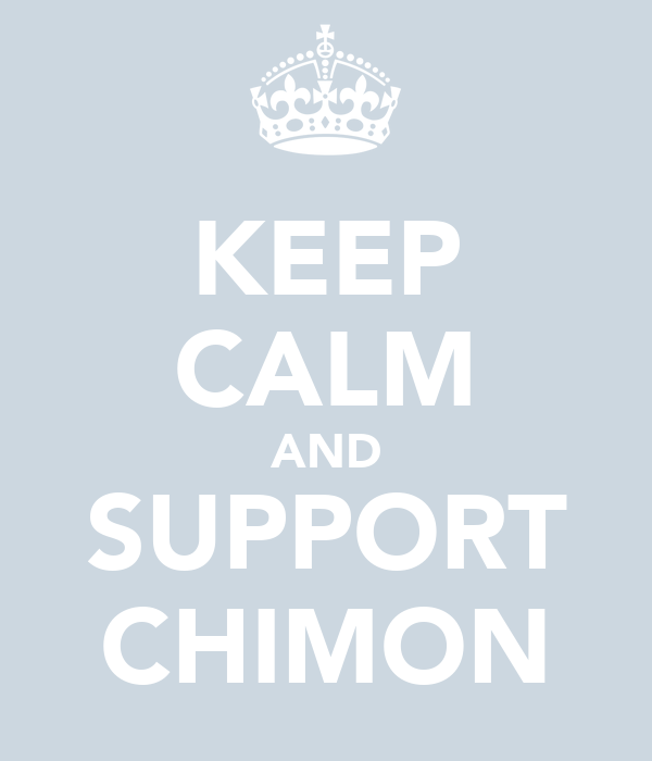 KEEP CALM AND SUPPORT CHIMON