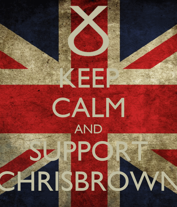 KEEP CALM AND SUPPORT CHRISBROWN