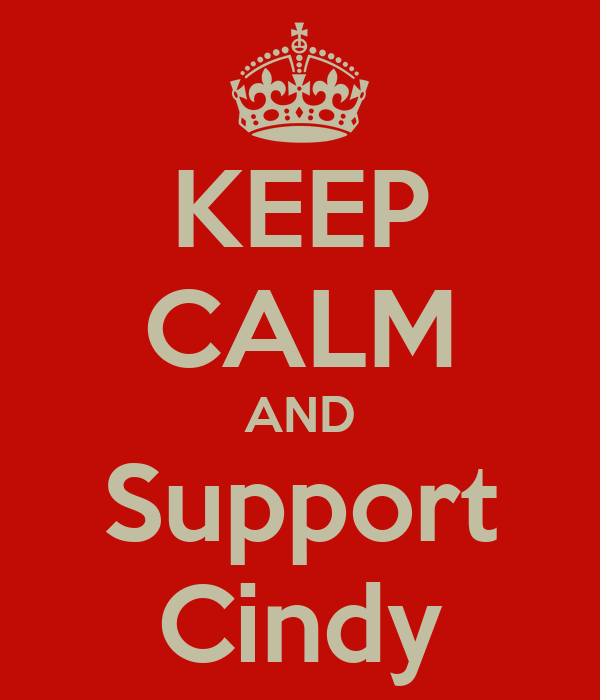 KEEP CALM AND Support Cindy