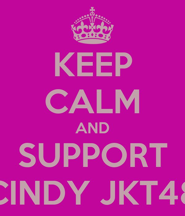 KEEP CALM AND SUPPORT CINDY JKT48