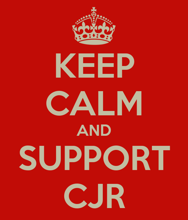 KEEP CALM AND SUPPORT CJR
