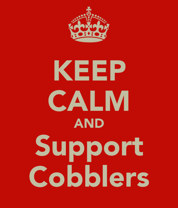 KEEP CALM AND Support Cobblers