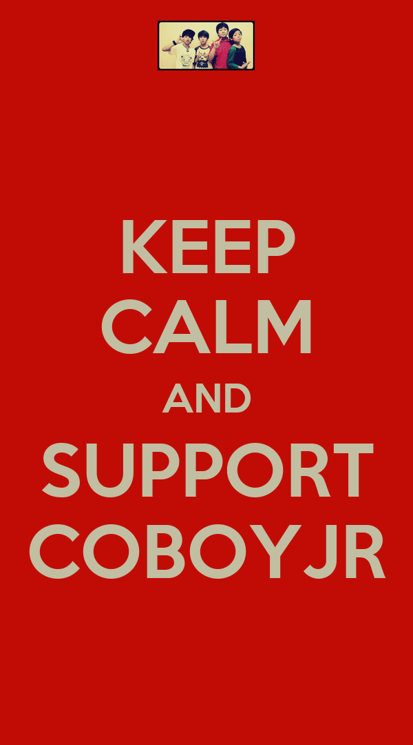 KEEP CALM AND SUPPORT COBOYJR