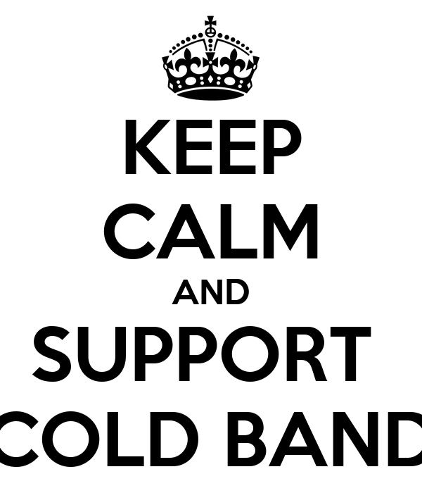 KEEP CALM AND SUPPORT  COLD BAND