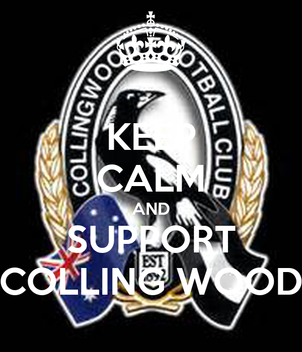 KEEP CALM AND SUPPORT COLLING WOOD