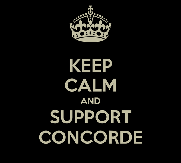 KEEP CALM AND SUPPORT CONCORDE