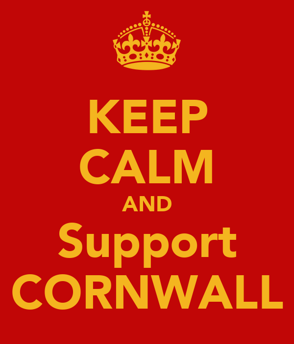 KEEP CALM AND Support CORNWALL