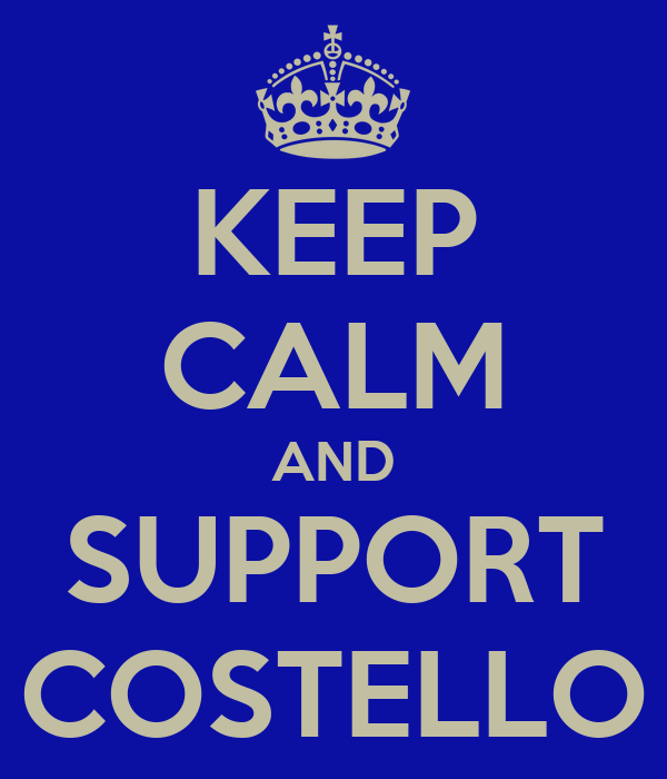 KEEP CALM AND SUPPORT COSTELLO