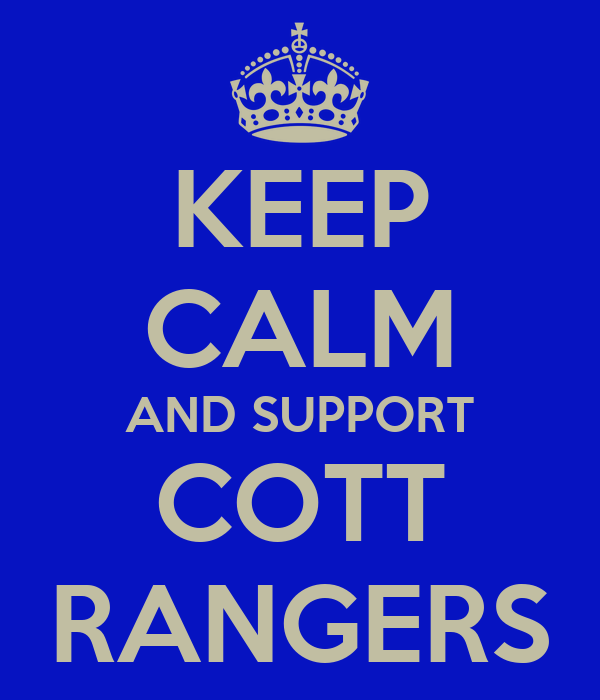 KEEP CALM AND SUPPORT COTT RANGERS