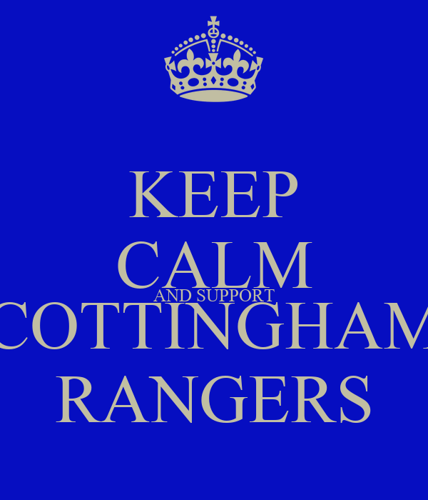 KEEP CALM AND SUPPORT COTTINGHAM RANGERS