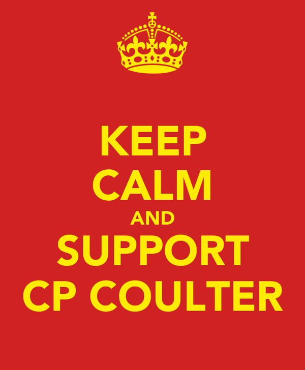 KEEP CALM AND SUPPORT CP COULTER