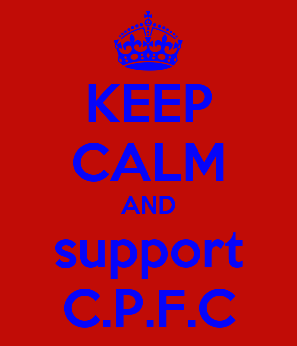 KEEP CALM AND support C.P.F.C
