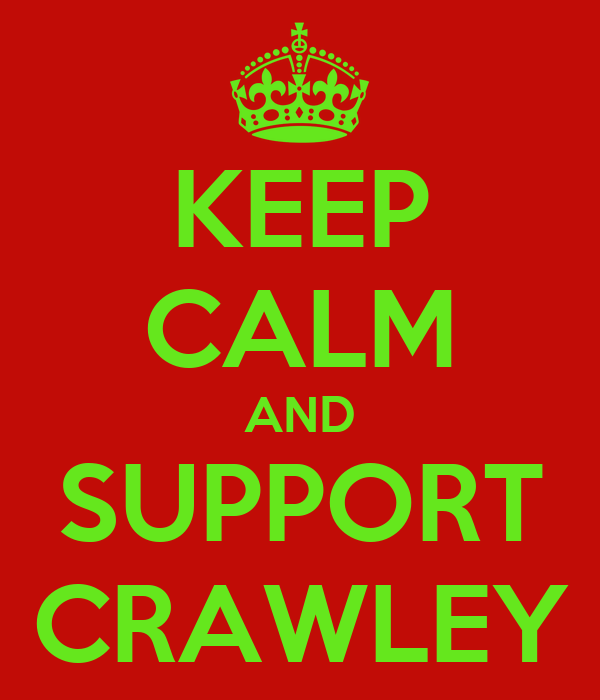 KEEP CALM AND SUPPORT CRAWLEY