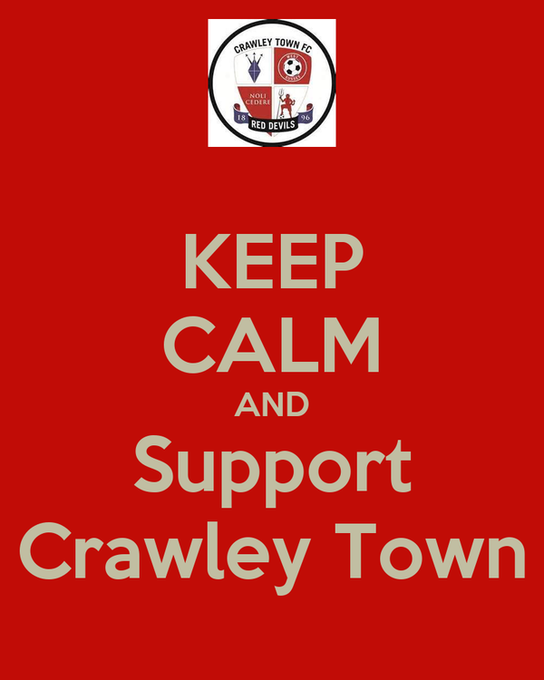 KEEP CALM AND Support Crawley Town