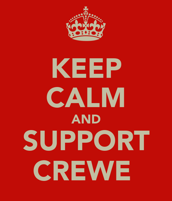 KEEP CALM AND SUPPORT CREWE