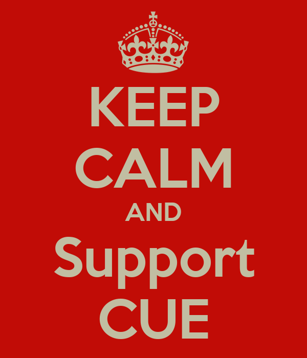 KEEP CALM AND Support CUE