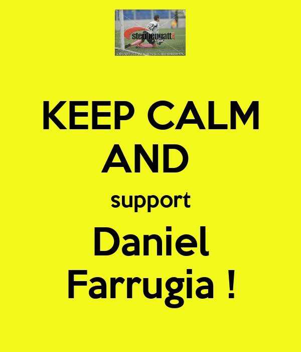 KEEP CALM AND  support Daniel Farrugia !