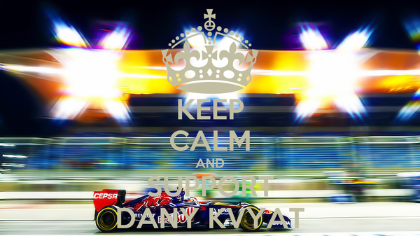 KEEP CALM AND SUPPORT DANY KVYAT