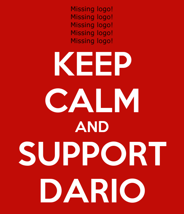 KEEP CALM AND SUPPORT DARIO