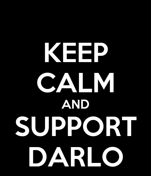 KEEP CALM AND SUPPORT DARLO