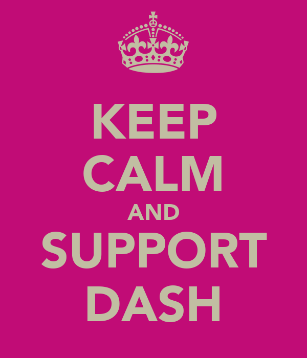 KEEP CALM AND SUPPORT DASH