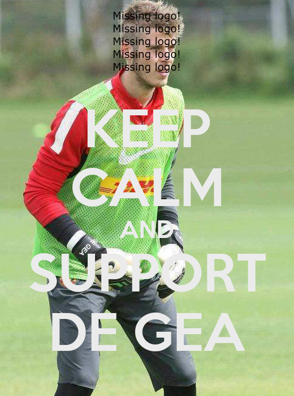 KEEP CALM AND SUPPORT DE GEA