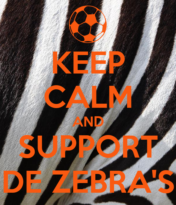 KEEP CALM AND SUPPORT DE ZEBRA'S