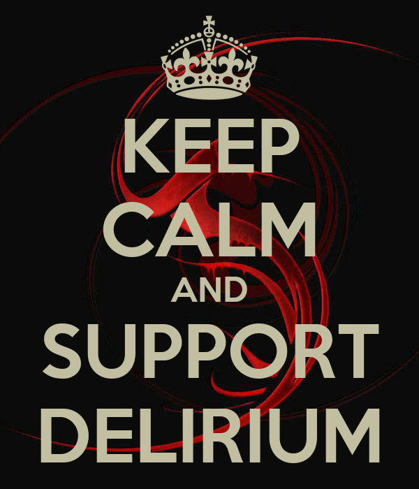 KEEP CALM AND SUPPORT DELIRIUM