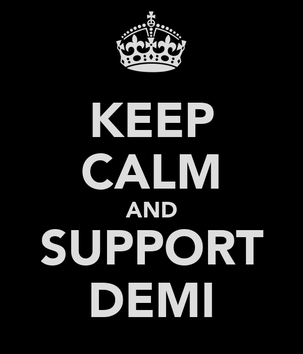KEEP CALM AND SUPPORT DEMI