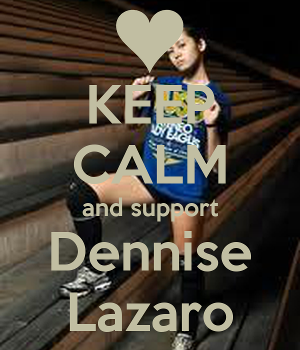 KEEP CALM and support Dennise Lazaro