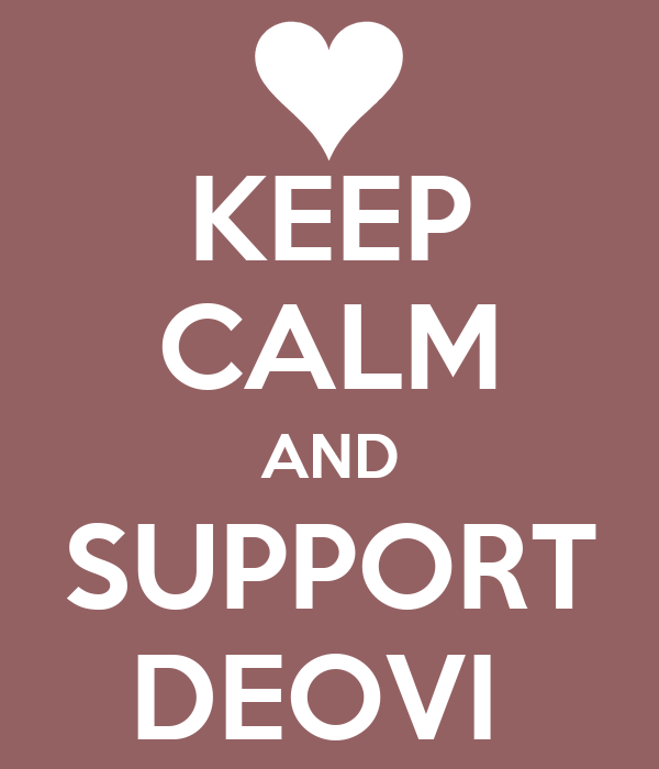 KEEP CALM AND SUPPORT DEOVI