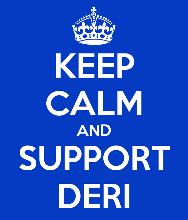KEEP CALM AND SUPPORT DERI
