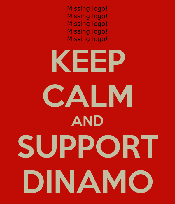 KEEP CALM AND SUPPORT DINAMO