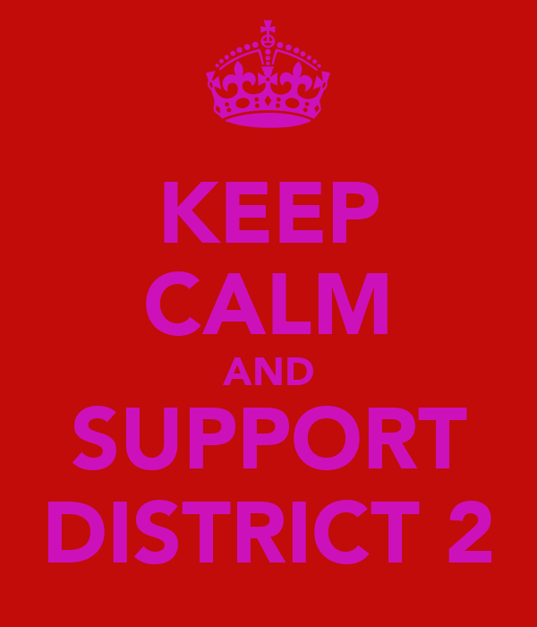 KEEP CALM AND SUPPORT DISTRICT 2