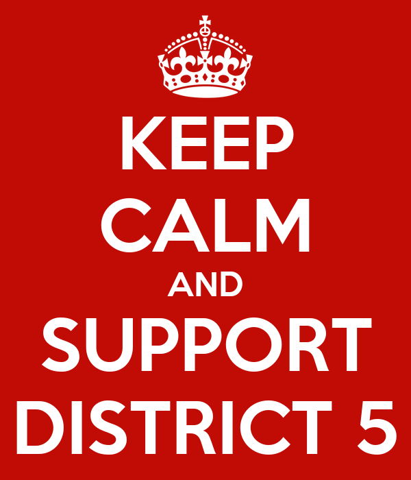 KEEP CALM AND SUPPORT DISTRICT 5