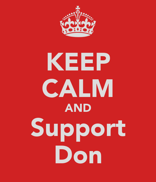 KEEP CALM AND Support Don