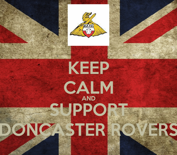 KEEP CALM AND SUPPORT DONCASTER ROVERS