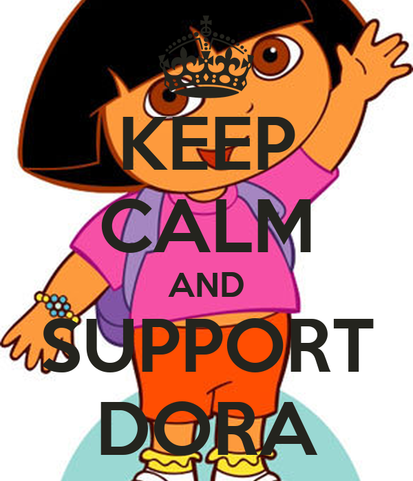 KEEP CALM AND SUPPORT DORA