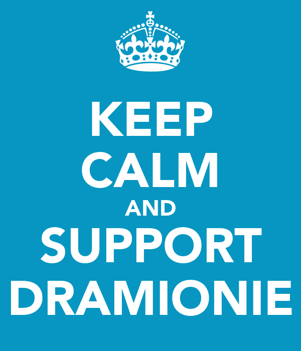 KEEP CALM AND SUPPORT DRAMIONIE