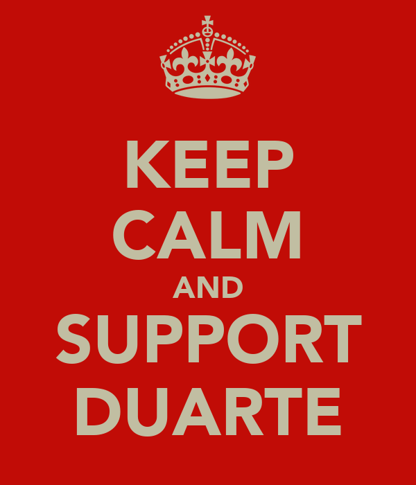 KEEP CALM AND SUPPORT DUARTE