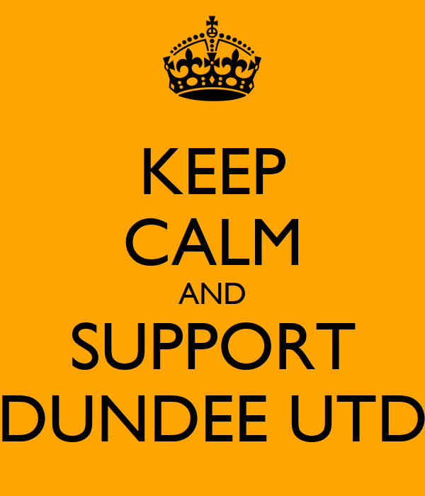 KEEP CALM AND SUPPORT DUNDEE UTD