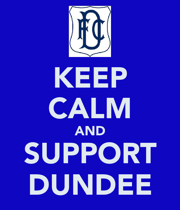 KEEP CALM AND SUPPORT DUNDEE