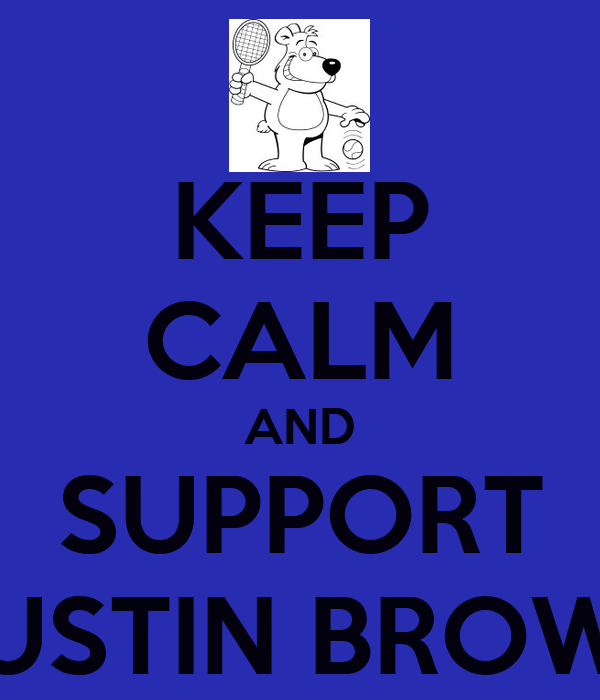 KEEP CALM AND SUPPORT DUSTIN BROWN