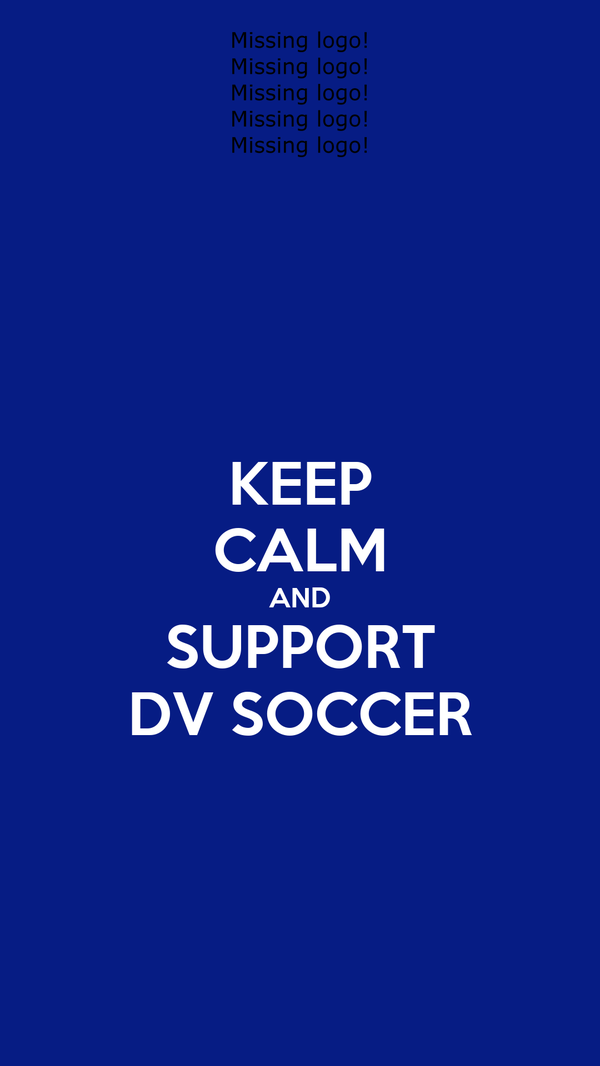 KEEP CALM AND SUPPORT DV SOCCER